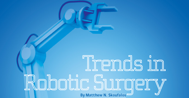 Medical Dealer Magazine | April Cover | Automated Medicine - Trends in Robotic Surgery