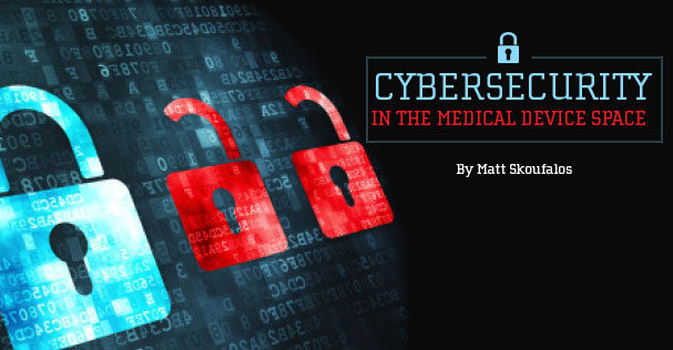Medical Dealer Magazine | Cover Story | Cybersecurity in the Medical Device Space