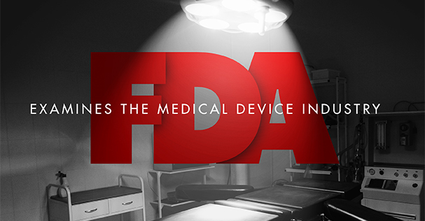 FDA Examines the Medical Device Industry