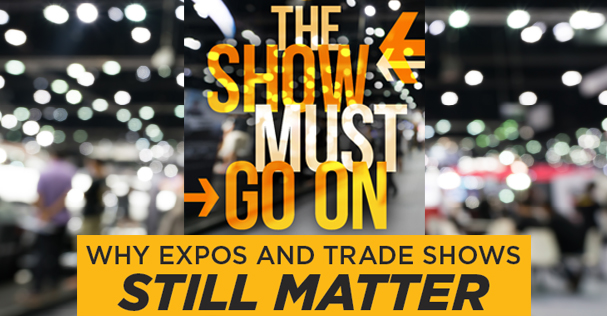 The Show Must Go On: Why Expos and Trade Shows Still Matter